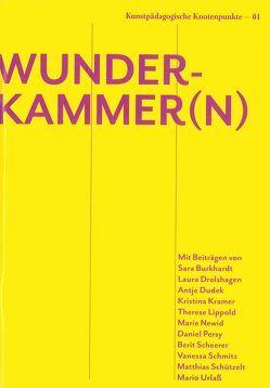 Kunstpädagogische Knotenpunkte 01 – Wunderkammer(n) von Dudek,  Antje, Newid,  Marie, Prof. Dr. Burkhardt,  Sara