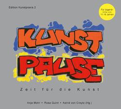 Kunstpause 2 von Mohr,  Anja, Quint,  Rosa, von Creytz,  Astrid