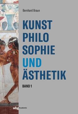 Kunstphilosophie und Ästhetik von Braun,  Bernhard