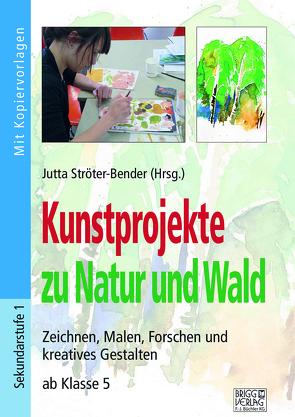 Kunstprojekte zu Natur und Wald von Ströter-Bender,  Jutta