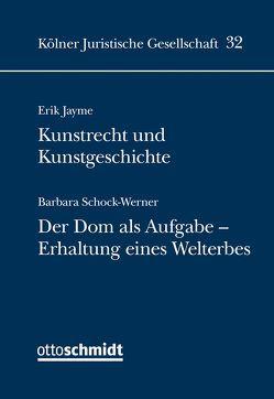 Kunstrecht und Kunstgeschichte: Der Dom als Aufgabe – Erhalt eines Welterbes von Jayme,  Erik, Schock-Werner,  Barbara