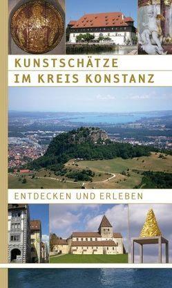 Kunstschätze im Kreis Konstanz entdecken und erleben von Greuter,  Michael, Hofmann,  Franz, Konrad,  Bernd, Kramer,  Wolfgang, Seuffert,  Ralf