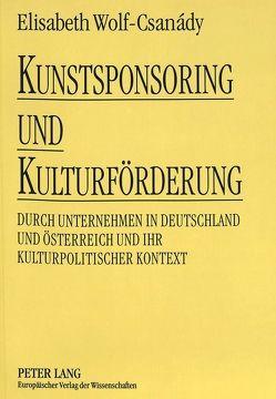 Kunstsponsoring und Kulturförderung von Wolf-Csanády,  Elisabeth