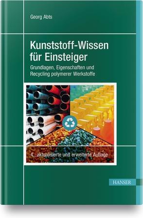 Kunststoff-Wissen für Einsteiger von Abts,  Georg