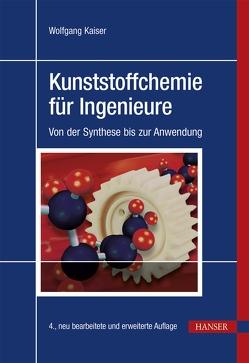 Kunststoffchemie für Ingenieure von Kaiser,  Wolfgang