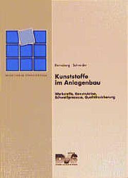 Kunststoffe im Anlagenbau von Renneberg,  Horst, Schneider,  Willi