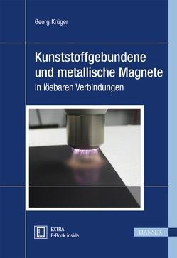 Kunststoffgebundene und metallische Magnete in lösbaren Verbindungen von Krüger,  Georg