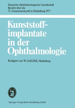 Kunststoffimplantate in der Ophthalmologie von Jaeger,  W.