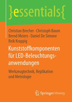 Kunststoffkomponenten für LED-Beleuchtungsanwendungen von Baum,  Christoph, Brecher,  Christian, De Simone,  Daniel, Krappig,  Reik, Meiers,  Bernd