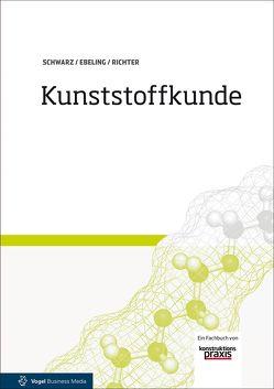 Kunststoffkunde von Ebeling,  Friedrich-Wolfhard, Richter,  Frank, Schwarz,  Otto