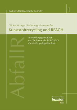 Kunststoffrecycling und REACH von Dieckmann,  Martin, Frenz,  Walter, Kitzinger,  Günter, Kopp-Assenmacher,  Stefan