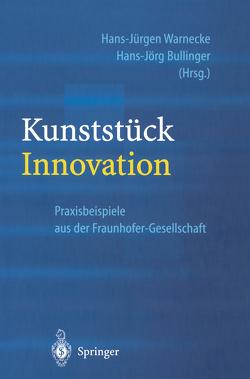Kunststück Innovation von Bullinger,  Hans-Jörg, Warnecke,  Hans-Jürgen
