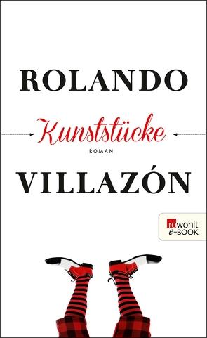 Kunststücke von Villazón,  Rolando, Zurbrüggen,  Willi