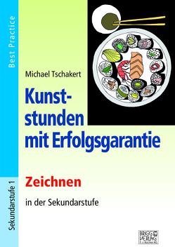 Kunststunden mit Erfolgsgarantie – Zeichnen von Tschakert,  Michael