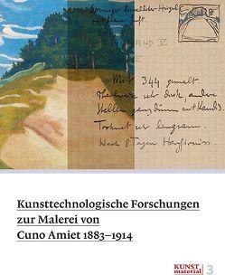 Kunsttechnologische Forschungen zur Malerei von Cuno Amiet 1883–1914 von Beltinger,  Karoline