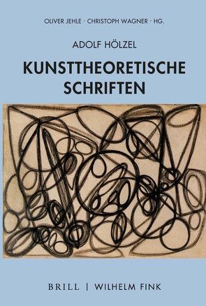 Kunsttheoretische Schriften von Hölzel,  Adolf, Jehle,  Oliver, Wagner,  Christoph