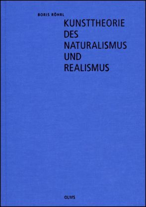 Kunsttheorie des Naturalismus und Realismus von Röhrl,  Boris