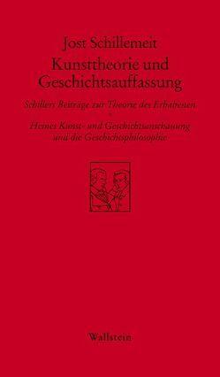 Kunsttheorie und Geschichtsauffassung von Schillemeit,  Jost, Schillemeit,  Rosemarie