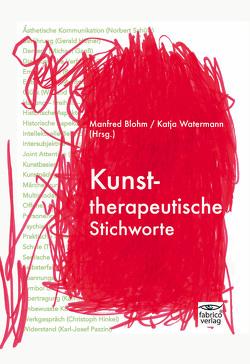 Kunsttherapeutische Stichworte von Blohm,  Manfred, Katja,  Watermann