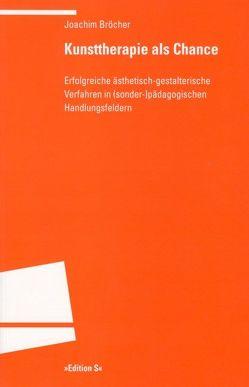 Kunsttherapie als Chance von Broecher,  Joachim