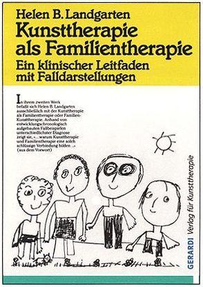 Kunsttherapie als Familientherapie von Brown,  Saul L, Landgarten,  Helen B, Stewart,  Thurid, Warth,  Heike