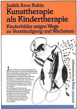 Kunsttherapie als Kindertherapie von Rubin,  Judith A, Stopfel,  Ulrike