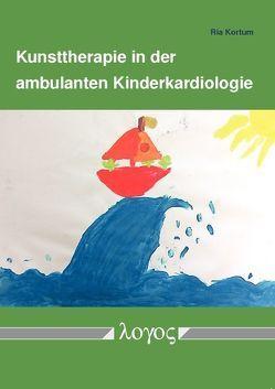 Kunsttherapie in der ambulanten Kinderkardiologie von Kortum,  Ria