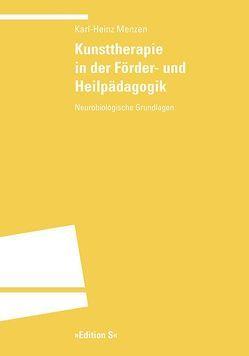 Kunsttherapie in der Förder- und Heilpädagogik von Menzen,  Karl Heinz