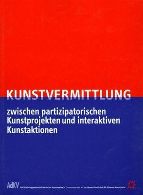 Kunstvermittlung von Arbeitsgemeinschaft deutscher Kunstvereine u. Neue Gesellschaft f. bildende Künste