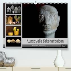 Kunstvolle Betonarbeiten (Premium, hochwertiger DIN A2 Wandkalender 2021, Kunstdruck in Hochglanz) von Hultsch,  Heike