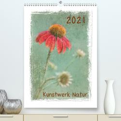 Kunstwerk Natur (Premium, hochwertiger DIN A2 Wandkalender 2021, Kunstdruck in Hochglanz) von Wurster,  Beate