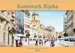 Kunstwerk Rijeka-Erkundung einer Stadt! (Tischkalender 2019 DIN A5 quer)