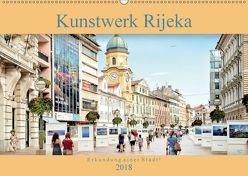 Kunstwerk Rijeka-Erkundung einer Stadt! (Wandkalender 2018 DIN A2 quer) von Gross,  Viktor