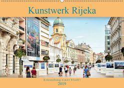 Kunstwerk Rijeka-Erkundung einer Stadt! (Wandkalender 2019 DIN A2 quer) von Gross,  Viktor