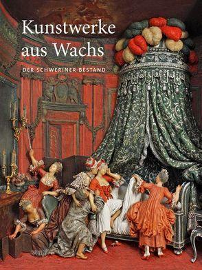 Kunstwerke aus Wachs von Blübaum,  Dirk, Möller,  Karin Annette