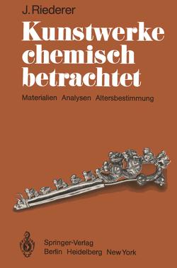 Kunstwerke chemisch betrachtet von Riederer,  Josef