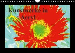 Kunstwerke in Acryl (Wandkalender 2018 DIN A4 quer) von Kristin von Montfort,  Gräfin