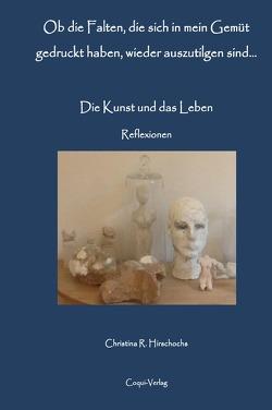Kunstwissenschaftliche Reihe / Die Kunst und das Leben – Reflexionen von Hirschochs,  Christina R.