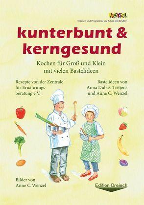 kunterbunt & kerngesund von Dubas-Tietjens,  Anna, Wenzel,  Anne C