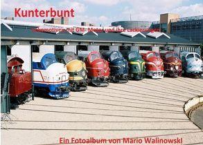Kunterbunt-Lokomotiven mit GM-Motor und deren Lackierung von Walinowski,  Mario