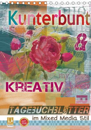 Kunterbunt und kreativ: Tagebuchblätter im mixed media Stil (Tischkalender 2021 DIN A5 hoch) von B-B Müller,  Christine