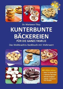 Kunterbunte Bäckereien für die ganze Familie von Thuy,  Dr. Marianne