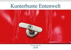 Kunterbunte Entenwelt (Wandkalender 2018 DIN A3 quer) von Bartruff,  Thomas