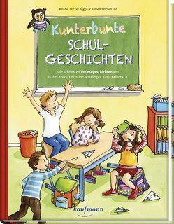 Kunterbunte Schulgeschichten von Hochmann,  Carmen, Lückel,  Kristin
