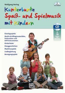 Kunterbunte Spaß- und Spielmusik mit Kindern von Hering,  Wolfgang
