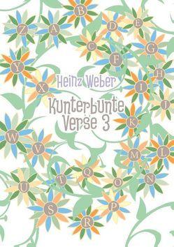 Kunterbunte Verse 3 von Weber,  Heinz