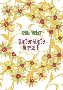 Kunterbunte Verse 5 von Weber,  Heinz