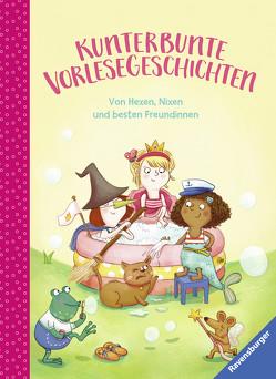 Kunterbunte Vorlesegeschichten – Von Hexen, Nixen und besten Freundinnen von Gertenbach,  Pina