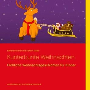 Kunterbunte Weihnachten von Freundt,  Sandra, Möller,  Kerstin
