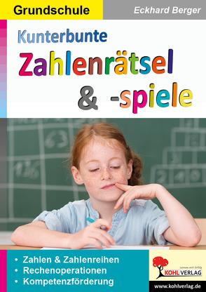 Kunterbunte Zahlenrätsel & -spiele von Berger,  Eckhard